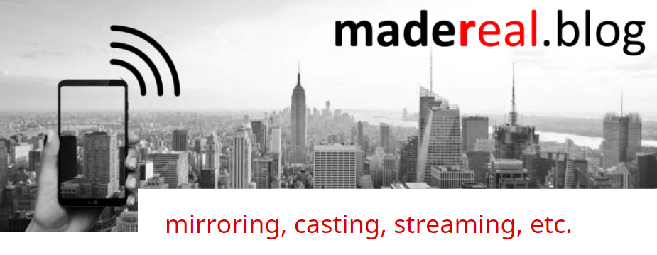 2019-10-07 21_11_45-mirroring, casting, streaming, etc. – madereal – enterprise mobility – innovatio